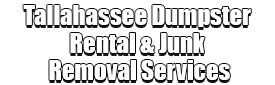 Tallahassee Dumpster Rental & Junk Removal Services Logo-We Offer Residential and Commercial Dumpster Removal Services, Portable Toilet Services, Dumpster Rentals, Bulk Trash, Demolition Removal, Junk Hauling, Rubbish Removal, Waste Containers, Debris Removal, 20 & 30 Yard Container Rentals, and much more!